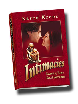 Cover of the book, Intimacies: Secrets of Love, Sex & Romance, by Karen Kreps